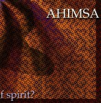 AHIMSA WHAT IS THE NATURE OF SPIRIT? CD
